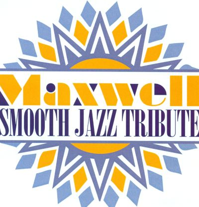 Maxwell Smooth Jazz Tribute