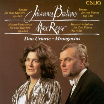 Brahms: Sonata for Two Pianos, Op. 34b; Max Reger: Mozart Variations for Two Pianos Op. 132a