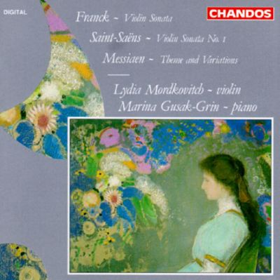 Cesar Franck: Violin Sonata; Camille Saint-Saëns: Violin Sonata No. 1; Olivier Messiaen: Theme and Variations