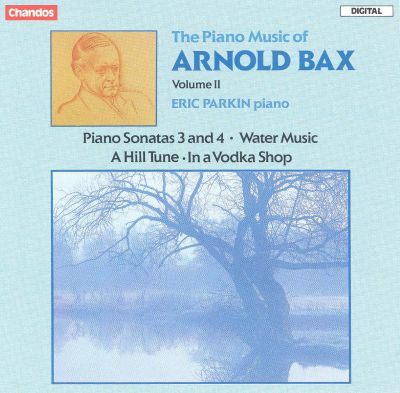 The Piano Music of Arnold Bax, Vol. 2