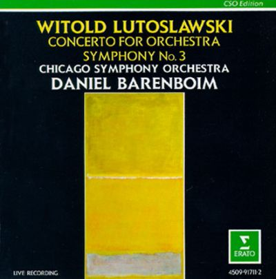 Witold Lutoslawski: Concerto for Orchestra; Symphony No. 3