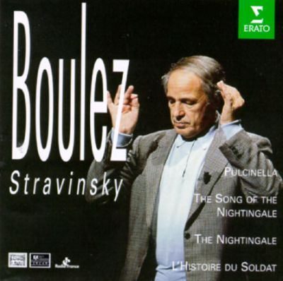 Igor Stravinsky: Pulcinella; The Song of the Nightingale; The Nightingale; L'Histoire du Soldat