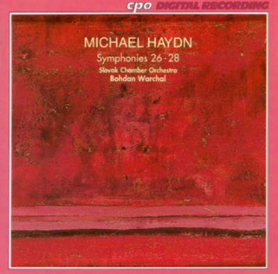 Michael Haydn: Symphonies Nos. 26, 27 and 28