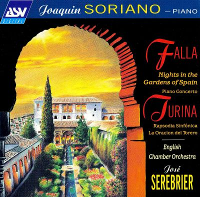Falla: Nights in the Gardens of Spain; Piano Concerto; Turina: Rapsodia Sinfónica; La Oracion del Torero