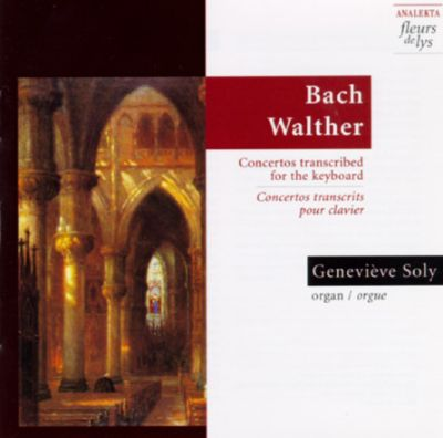 Bach/Walther: Concertos Transcribed for the Keyboard