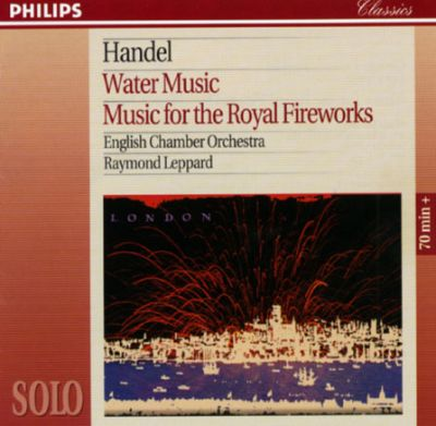 Handel: Music for Royal Fireworks/Water Music