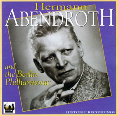 Hermann Abendroth and the Berlin Philharmonic
