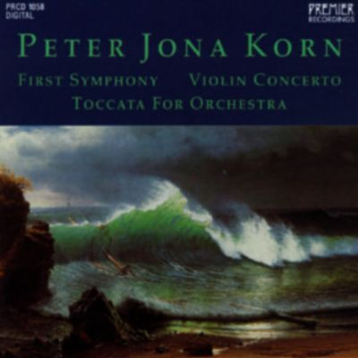 Korn: First Symphony; Concerto for Violin and Orchestra; Toccata for Orchestra