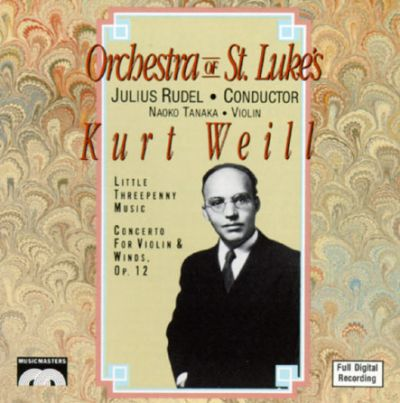 Weill:Concerto for Violin and Wind Orchestra/Little Threepenny Music