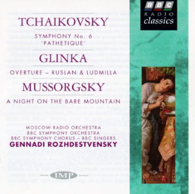 Glinka: Overture- Ruslan & Ludmilla/Mussorgsky: A Night On The Bare Mountain/Tchaikovsky: Symphony No.6 In B Minor