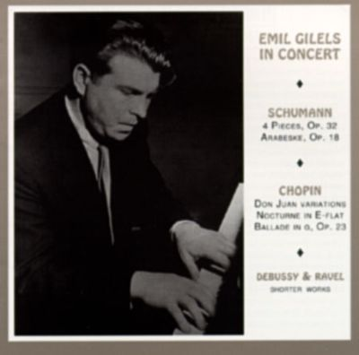 Gilels Plays Schumann/Chopin/Debussy/Ravel
