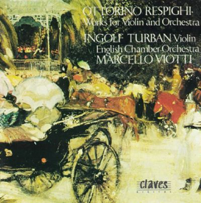Respighi: Music for Violin and Orchestra