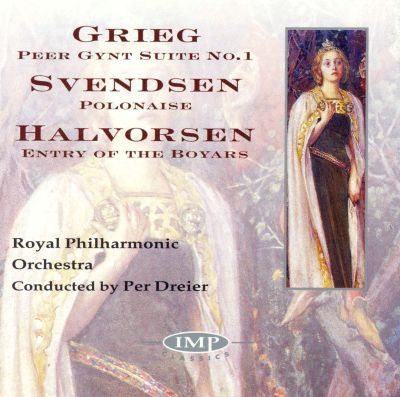 Grieg: Peer Gynt Suite No. 1; Svendsen: Polonaise; Halvorsen: Entry of the Boyars