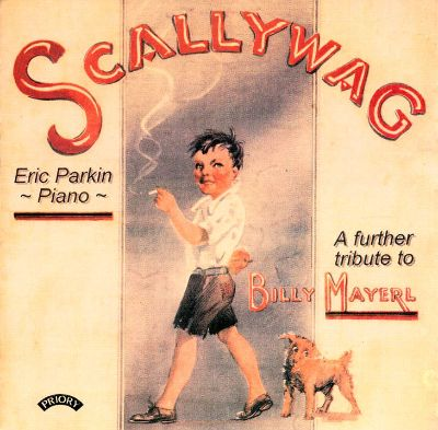 Scallywag: A Further Tibute to Billy Mayerl