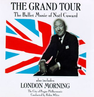 The Grand Tour-The Ballet Music Of Noël Coward; London Morning