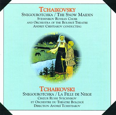 Tchaikovsky: The Snow Maiden