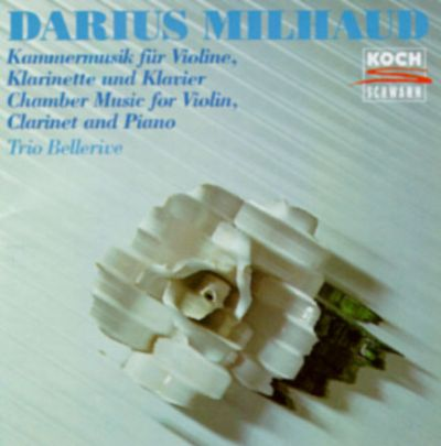 Milhaud: Chamber Music for Violin, Clarinet and Piano