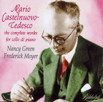 Castelnuovo-Tedesco: The Complete Works for Cello and Piano