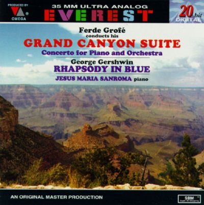 Ferde Grofé: Grand Canyon Suite & Concerto for Piano and Orchestra; Gershwin: Rhapsody in Blue