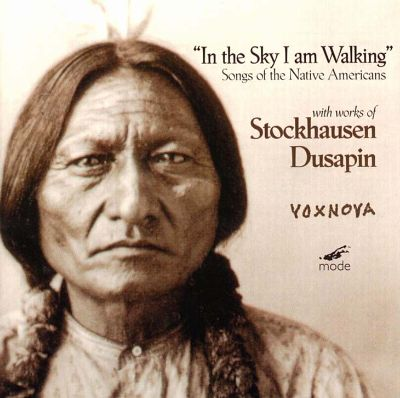 In the Sky I am Walking: Native American Songs
