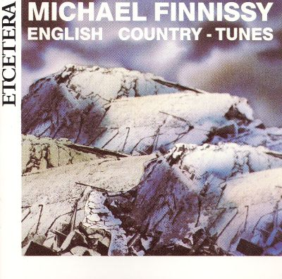 Finnissy: English Country Tunes
