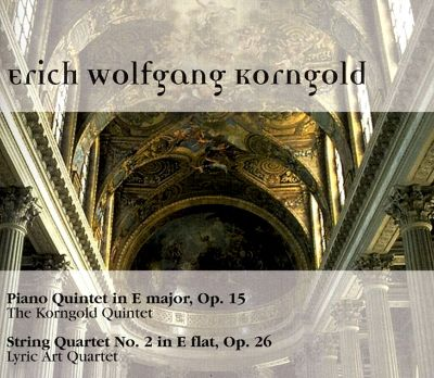 Korngold: Piano Quintet; String Quartet No.2