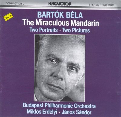 Bartok: Miraculous Mandarin; Two Portraits; Two Pictures