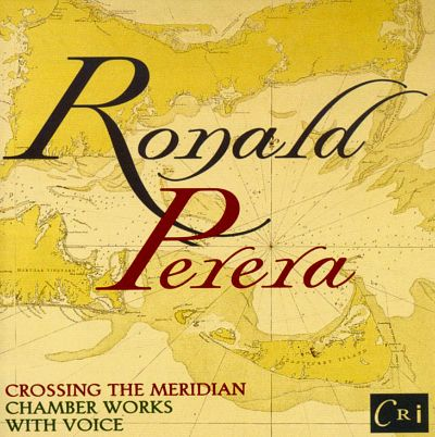 Perera: Crossing the Meridian - Chamber Works with Voice