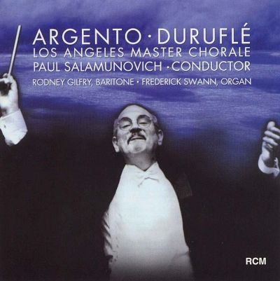 Los Angeles Master Chorale sing Dominick Argento and Maurice Durufle