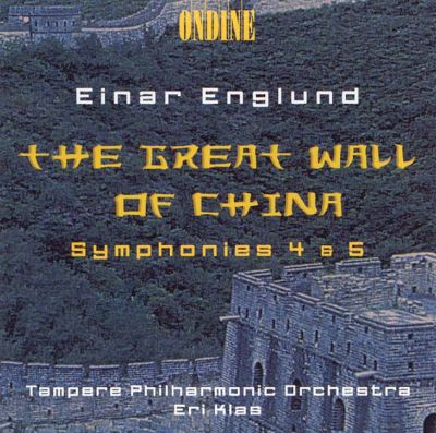 Englund: The Great Wall of China; Symphonies 4 & 5