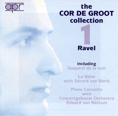 The Cor De Groot Collection 1: Ravel