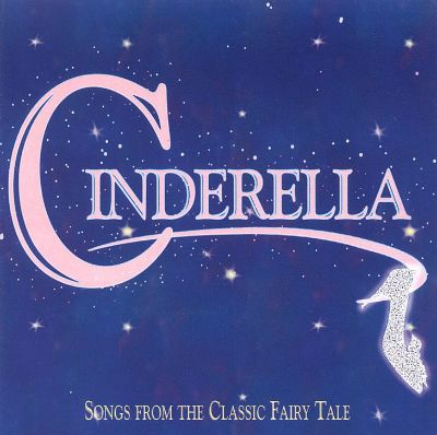 cinderella songs from the classic fairy tale original soundtrack songs reviews credits. Black Bedroom Furniture Sets. Home Design Ideas
