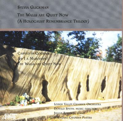 Sylvia Glickman: The Walls Are Quiet Now (A Holocaust Remembrance Trilogy)