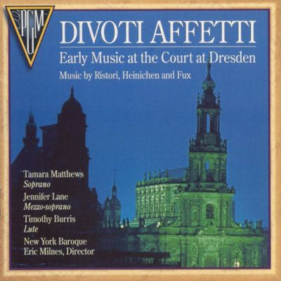 Divoti Affetti: Early Music at the Court of Dresden