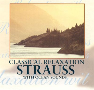 Classical Relaxation: Strauss with Ocean Sounds