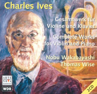 Charles Ives: Complete Works for Violin and Piano