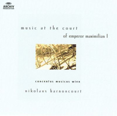 Music at the Court of Emperor Maximilian I