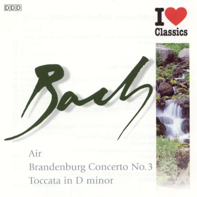 Bach: Air; Brandenburg Concerto No. 3; Toccata in D minor
