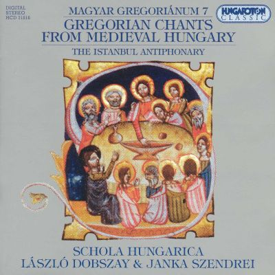 Gregorian Chants from Medieval Hungary, Vol. 7
