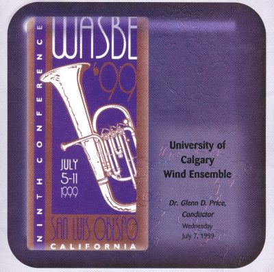 WASBE '99: University of Calgary Wind Ensmble
