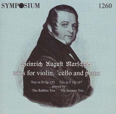 Heinrich August Marschner: Trios for Violin, 'Cello and Piano