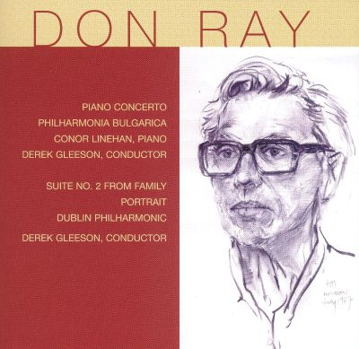 Don Ray: Piano Concerto; Suite No. 2 from Family Portrait