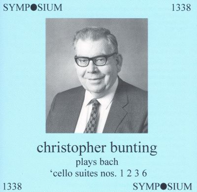 Christopher Bunting Plays Bach Cello Suites Nos. 1, 2, 3, 6