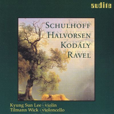 Schulhoff, Halvorsen, Kodály, Ravel: Works for Violin & Violoncello