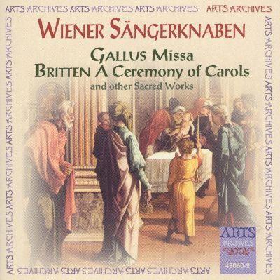 Gallus: Missa; Britten: A Ceremony of Carols And Other Sacred Works