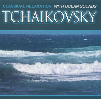 Classical Relaxation with Ocean Sounds: Tchaikovsky