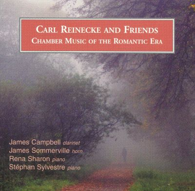 Carl Reinecke and Friends: Chamber Music of the Romantic Era