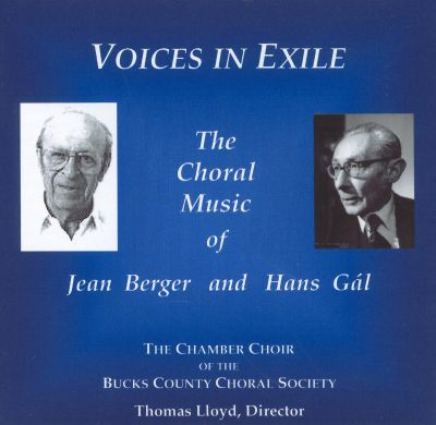 Voices in Exile: The Choral Music of Jean Berger and Hans Gál