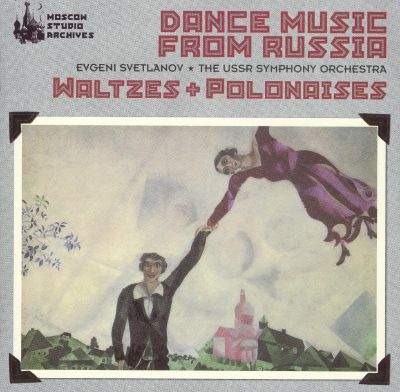 Dance Music from Russia: Waltzes & Polonaises