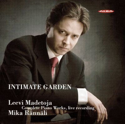 Intimate Garden: The Complete Piano Works by Leevi Madetoja